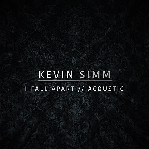 I Fall Apart (Acoustic) von Kevin Simm