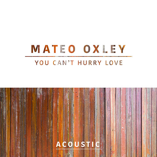 You Can't Hurry Love (Acoustic) von Mateo Oxley