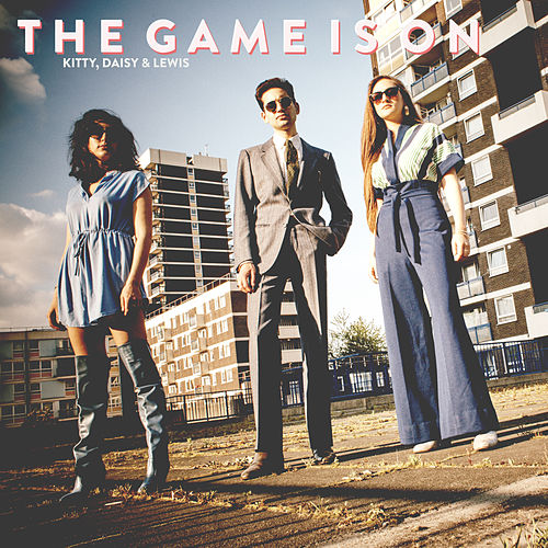The Game Is On de Kitty, Daisy & Lewis