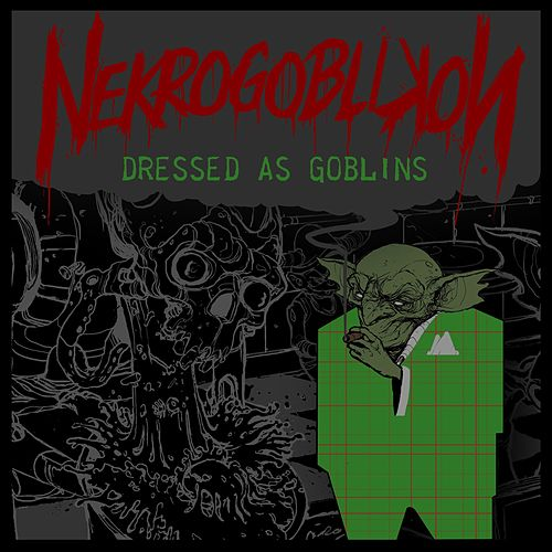 Dressed as Goblins de Nekrogoblikon