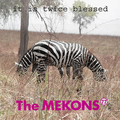 It Is Twice Blessed by The Mekons 77