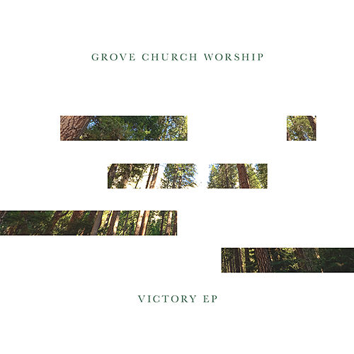 Victory EP by Grove Church Worship