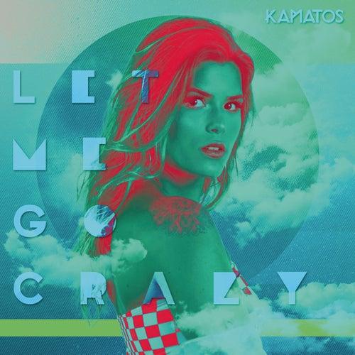 Let Me Go Crazy de Kamatos