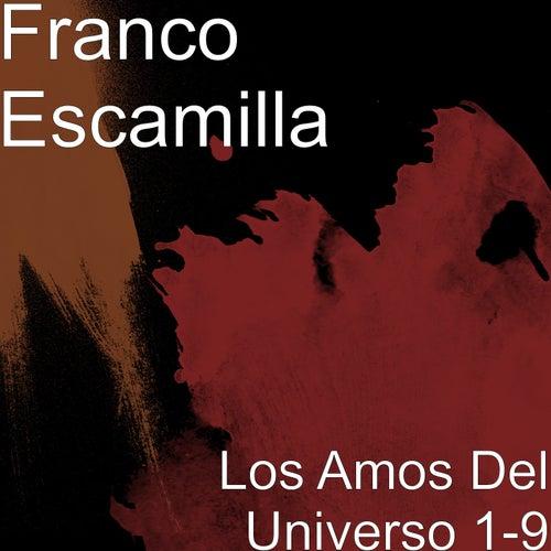 Los Amos Del Universo 1-9 de Franco Escamilla