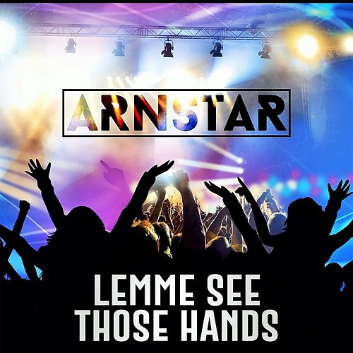 Lemme See Those Hands de Arnstar