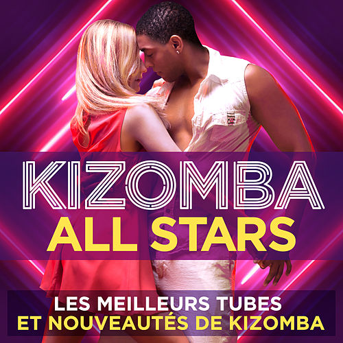 Kizomba All Stars : Les meilleurs tubes et nouveautés de Kizomba by Various Artists