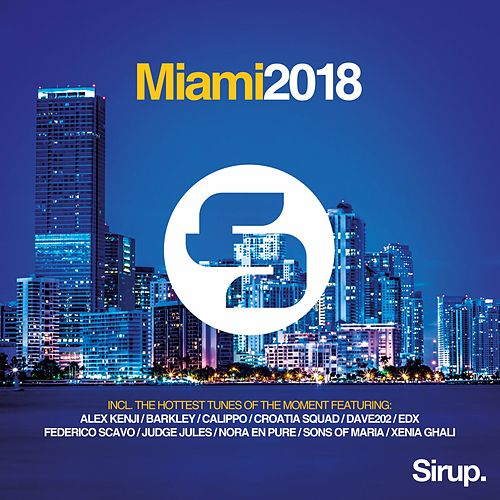 Sirup Music Miami 2018 by Various Artists