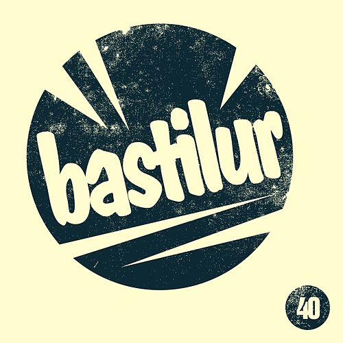 Bastilur, Vol.40 by Various Artists