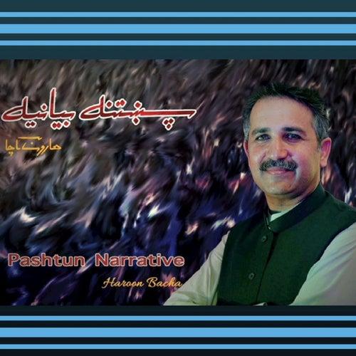 Pashtun Narrative by Haroon Bacha