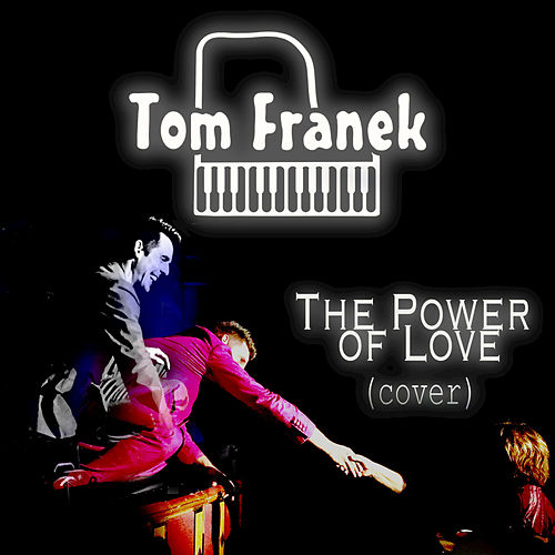 The Power of Love de Tom Franek