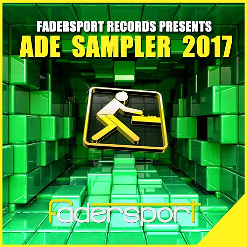 Fadersport Records Presents ADE 2017 von Various Artists