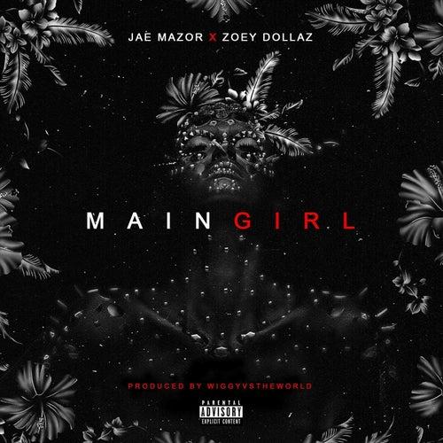 Main Girl (feat. Zoey Dollaz) by Jae Mazor