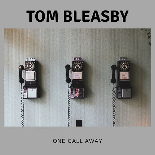 One Call Away von Tom Bleasby