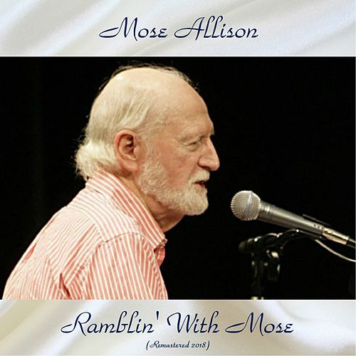 Ramblin' With Mose (Remastered 2018) de Mose Allison