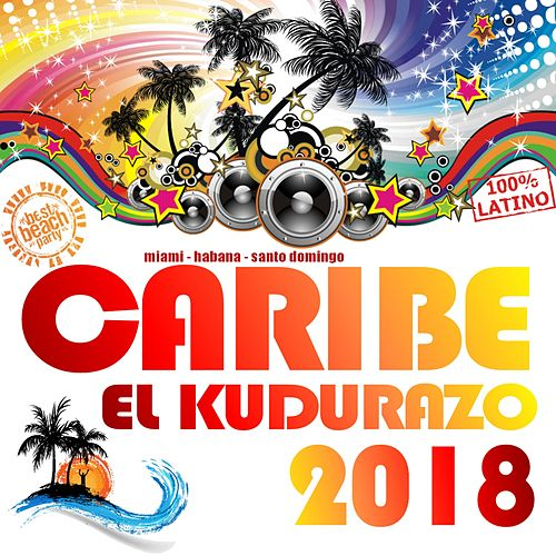 Caribe 2018 - El Kudurazo by Various Artists