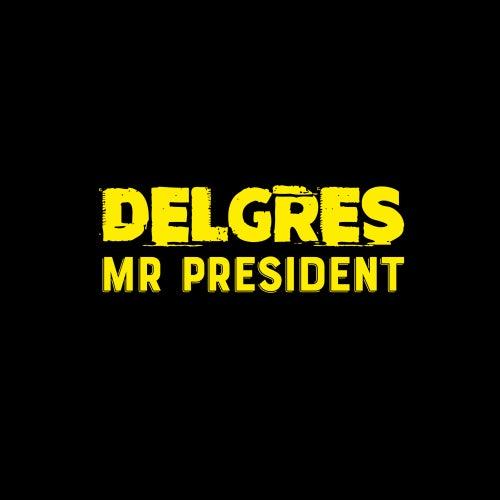 Mr President de Delgres