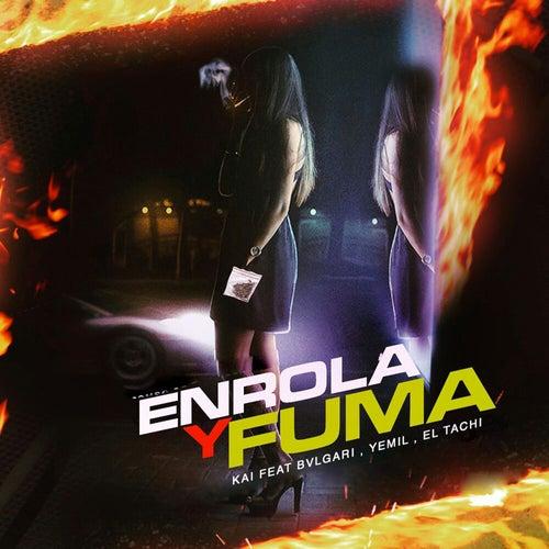 Enrola y Fuma (feat. Yemil, El Tachi, bvlgarich & El Combo de Oro) de Kaih