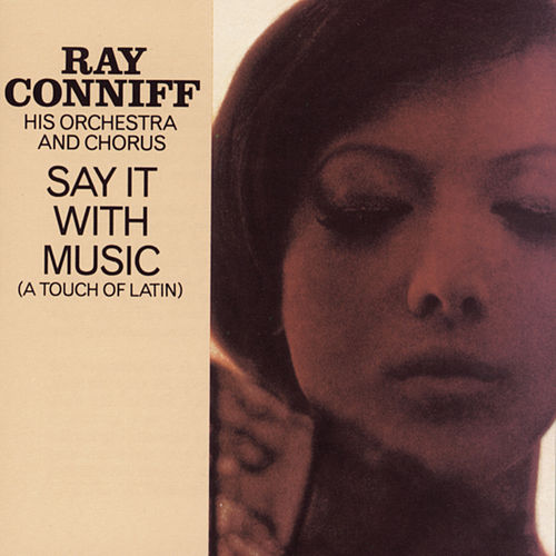 Say It With Music de Ray Conniff