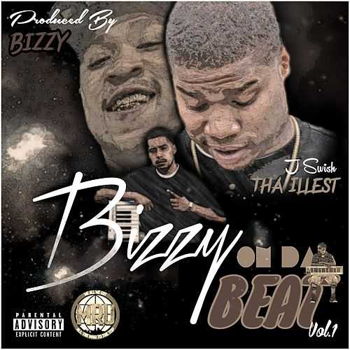 Bizzy on da Beat, Vol.1 by J-Swish Tha Illest