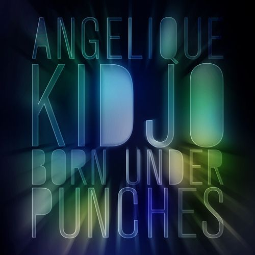 Born Under Punches by Angelique Kidjo