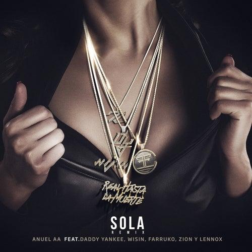 Sola (Remix) [feat. Daddy Yankee, Wisin, Farruko, Zion & Lennox] de Anuel Aa