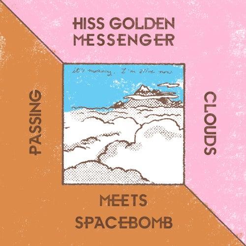 Hiss Golden Messenger Meets Spacebomb by Hiss Golden Messenger