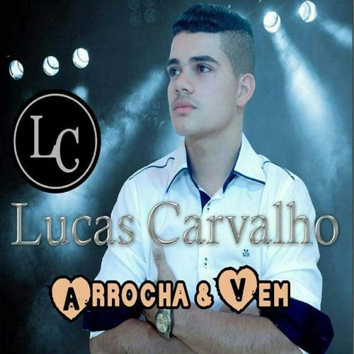 Arrocha & Vem de Lucas Carvalho
