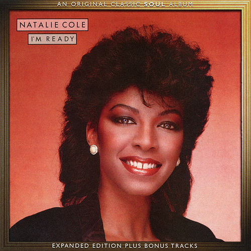 I'm Ready (Expanded Edition) by Natalie Cole