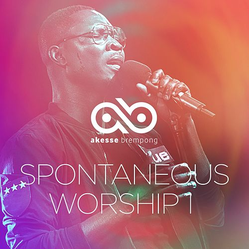 Spontaneous Worship 1 by Akesse Brempong