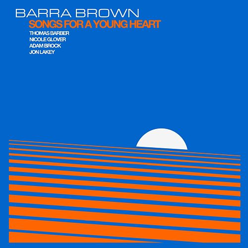 Songs for a Young Heart von Barra Brown