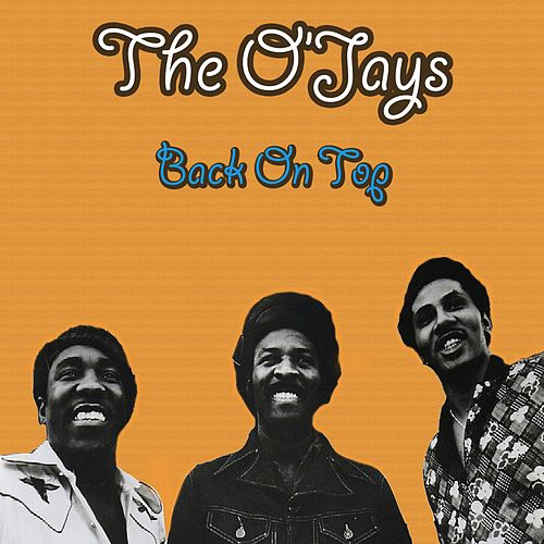 Back On Top von The O'Jays