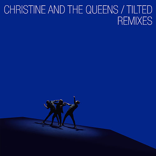 Tilted (Remixes) by Christine and the Queens