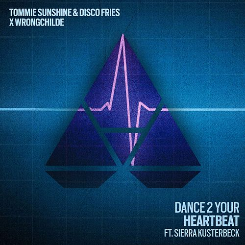 Dance 2 Your Heartbeat (feat. Sierra Kusterbeck) von Tommie Sunshine