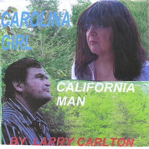 Carolina Girl, California Man by Larry Carlton