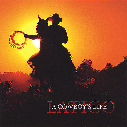 A Cowboy's Life by Latigo