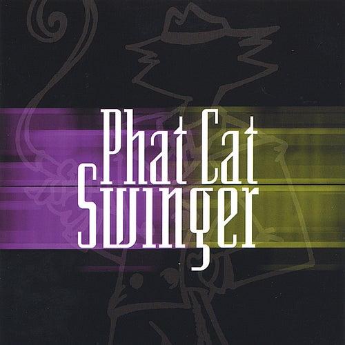 Phat Cat Swinger by Phat Cat Swinger