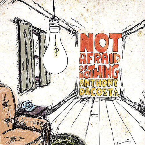 Not Afraid of Nothing van Anthony da Costa
