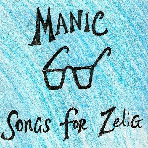 Songs for Zelig by Manic