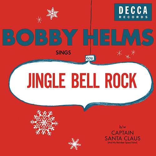 Jingle Bell Rock/Captain Santa Claus (And His Reindeer Space Patrol) by Bobby Helms