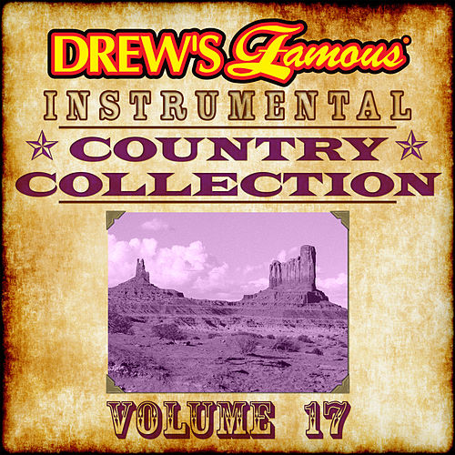 Drew's Famous Instrumental Country Collection (Vol. 17) by The Hit Crew(1)