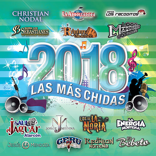 Las Más Chidas 2018 by Various Artists