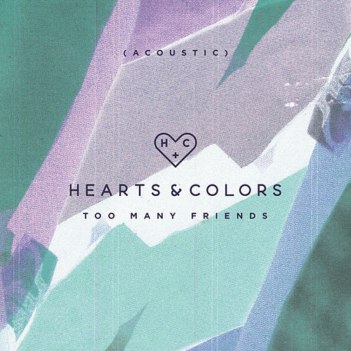 Too Many Friends (Acoustic) von Hearts & Colors