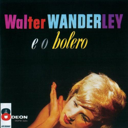 Walter Wanderley E O Bolero by Walter Wanderley