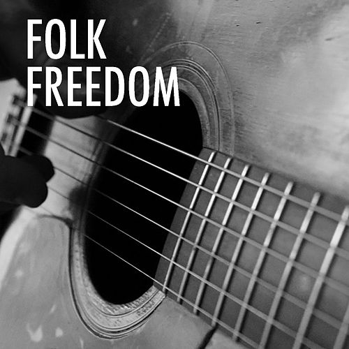 Folk Freedom by Various Artists