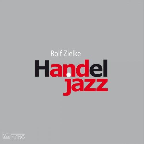 Handel Jazz by Rolf Zielke