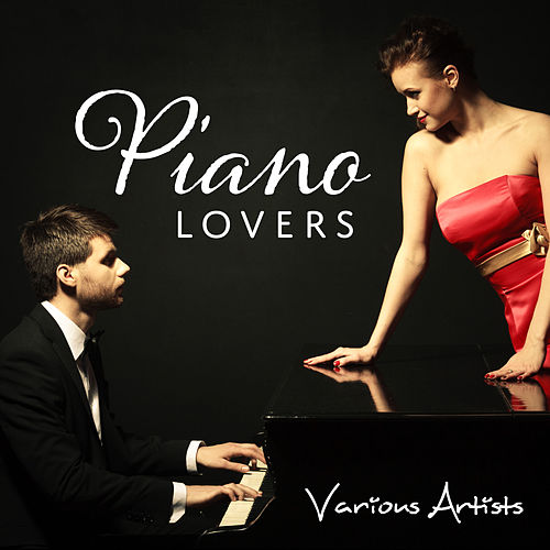 Piano Lovers (Music for Date, Love Place, Music Piano) by Various Artists