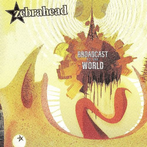 Broadcast To The World de Zebrahead