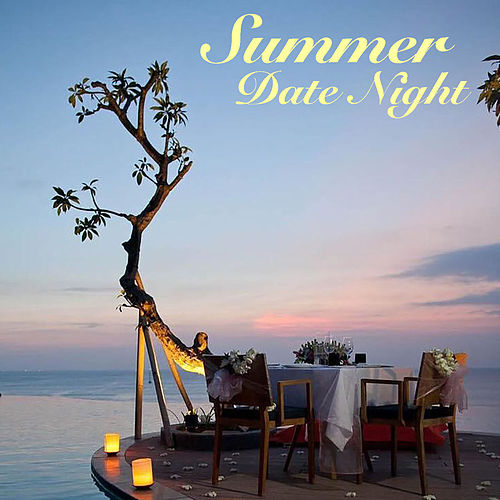 Summer Date Night by Various Artists