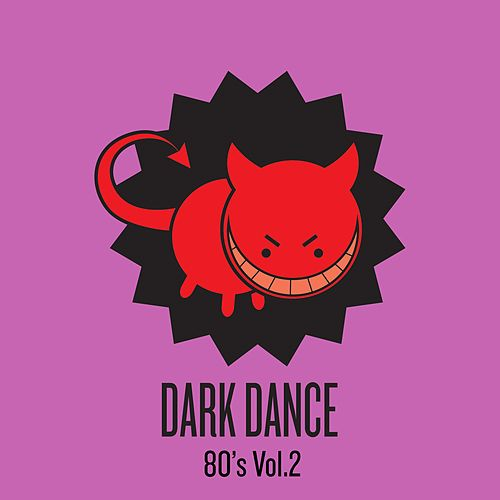 Dark Dance 80's: Vol. 2 by Various Artists