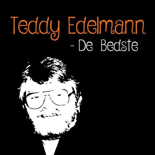 Teddy Edelmann: De Bedste von Teddy Edelmann